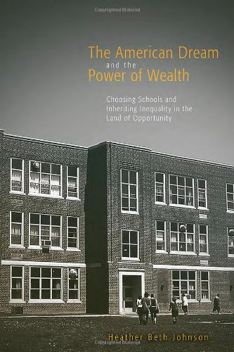 9780415952385: The American Dream and the Power of Wealth: Choosing Schools and Inheriting Inequality in the Land of Opportunity
