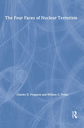 9780415952439: The Four Faces of Nuclear Terrorism