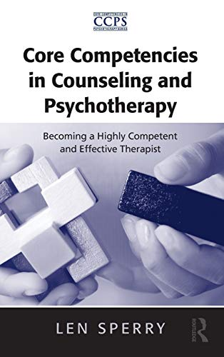 9780415952491: Core Competencies in Counseling and Psychotherapy: Becoming a Highly Competent and Effective Therapist (Core Competencies in Psychotherapy Series)