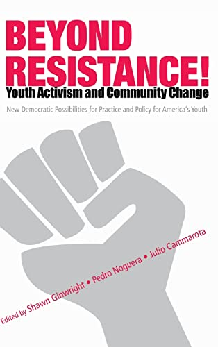 9780415952507: Beyond Resistance! Youth Activism and Community Change: New Democratic Possibilities for Practice and Policy for America's Youth (Critical Youth Studies)