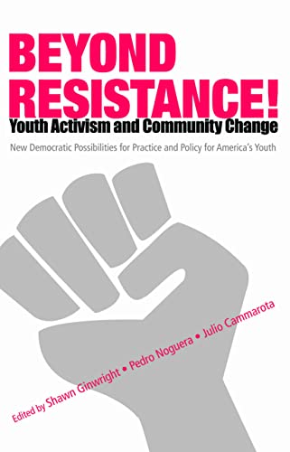 9780415952514: Beyond Resistance! Youth Activism and Community Change: New Democratic Possibilities for Practice and Policy for America's Youth (Critical Youth Studies)