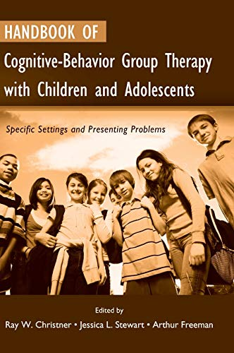 9780415952545: Handbook of Cognitive-Behavior Group Therapy with Children and Adolescents: Specific Settings and Presenting Problems