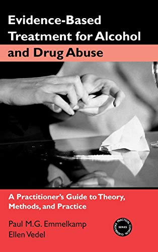 9780415952866: Evidence-Based Treatments for Alcohol and Drug Abuse: A Practitioner's Guide to Theory, Methods, and Practice (Practical Clinical Guidebooks Series)