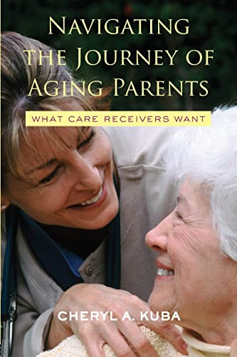 9780415952880: Navigating the Journey of Aging Parents: What Care Receivers Want