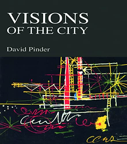 9780415953108: Visions of the City: Utopianism, Power and Politics in Twentieth Century Urbanism