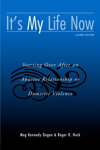 9780415953252: It's My Life Now: Starting Over After an Abusive Relationship or Domestic Violence, Second Edition