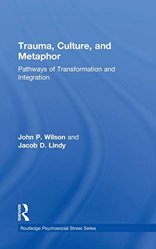 9780415953306: Trauma, Culture, and Metaphor: Pathways of Transformation and Integration