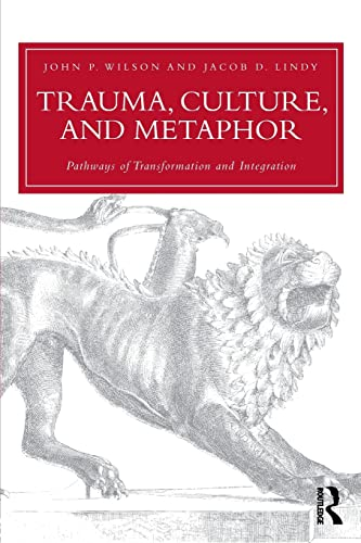 9780415953313: Trauma, Culture, and Metaphor: Pathways of Transformation and Integration