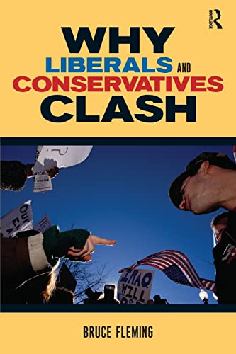 9780415953535: Why Liberals and Conservatives Clash: A View from Annapolis