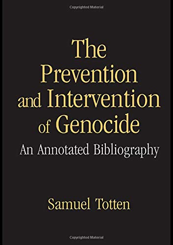 9780415953580: The Prevention and Intervention of Genocide: An Annotated Bibliography