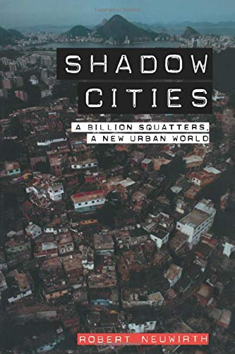 9780415953610: Shadow Cities: A Billion Squatters, A New Urban World