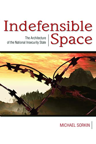 9780415953689: Indefensible Space: The Architecture of the National Insecurity State