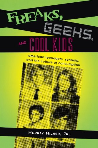 9780415953917: Freaks, Geeks, and Cool Kids
