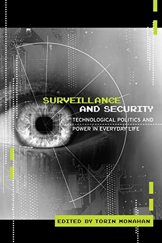 9780415953931: Surveillance and Security: Technological Politics and Power in Everyday Life