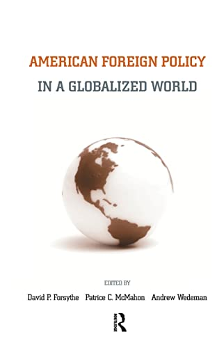 9780415953962: American Foreign Policy in a Globalized World