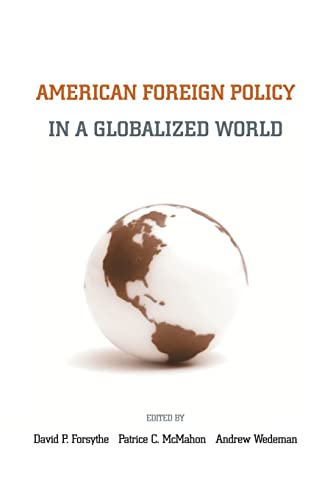9780415953979: American Foreign Policy in a Globalized World