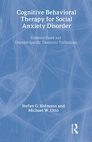 9780415954020: Cognitive Behavioral Therapy for Social Anxiety Disorder: Evidence-Based and Disorder-Specific Treatment Techniques