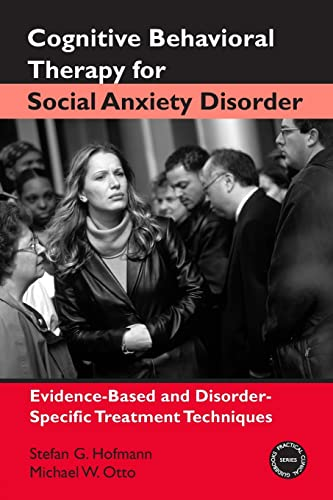 9780415954037: Cognitive Behavioral Therapy for Social Anxiety Disorder: Evidence-Based and Disorder-Specific Treatment Techniques