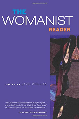The Womanist Reader: The First Quarter Century of Womanist Thought: Layli Phillips