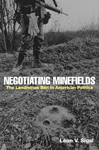 Negotiating Minefields : The Landmines Ban in: Leon V. Sigal