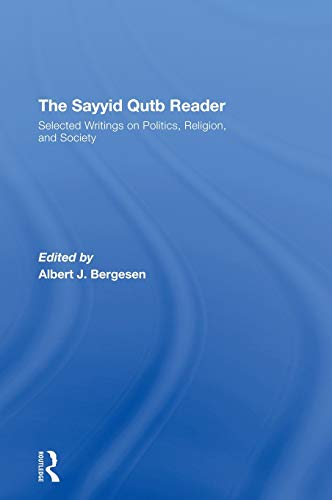 9780415954242: The Sayyid Qutb Reader: Selected Writings on Politics, Religion, and Society