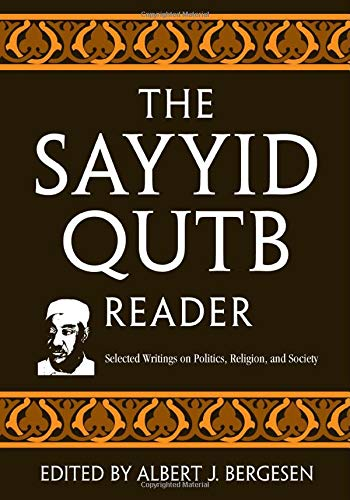 9780415954259: The Sayyid Qutb Reader: Selected Writings on Politics, Religion, and Society: Selected Writings on Politics, Peligion, and Society