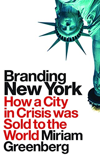 9780415954426: Branding New York: How a City in Crisis Was Sold to the World (Cultural Spaces)