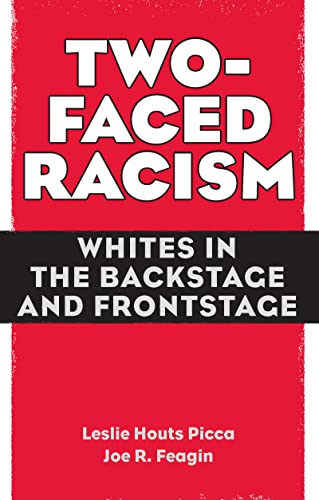 9780415954754: Two-Faced Racism: Whites in the Backstage and Frontstage