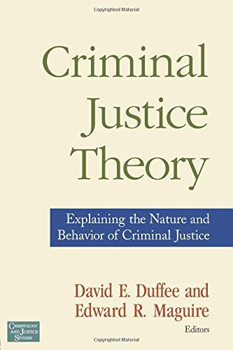 9780415954808: Criminal Justice Theory: Explaining the Nature and Behavior of Criminal Justice (Criminology and Justice Studies)