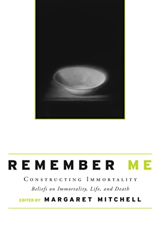 9780415954846: Remember Me: Constructing Immortality - Beliefs on Immortality, Life, and Death