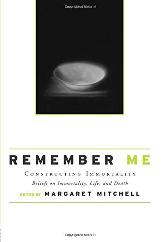 9780415954853: Remember Me: Constructing Immortality - Beliefs on Immortality, Life, and Death
