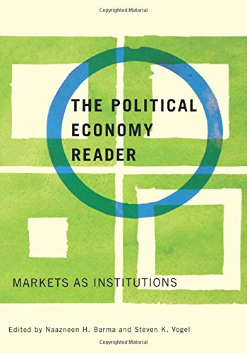 The Political Economy Reader Markets as Institutions