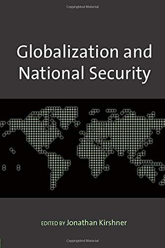 Globalization and National Security: Jonathan Kirshner (Ed.)