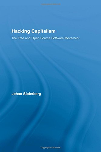 9780415955430: Hacking Capitalism: The Free and Open Source Software Movement (Routledge Research in Information Technology and Society)