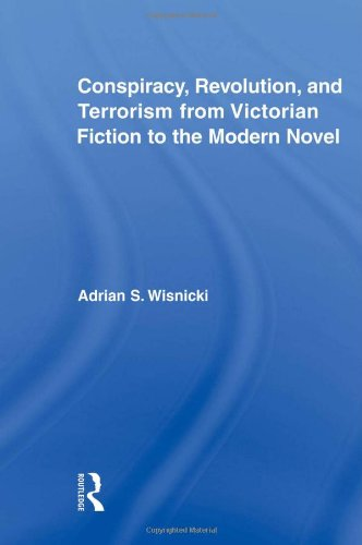 9780415955607: Conspiracy, Revolution, and Terrorism from Victorian Fiction to the Modern Novel (Literary Criticism and Cultural Theory)