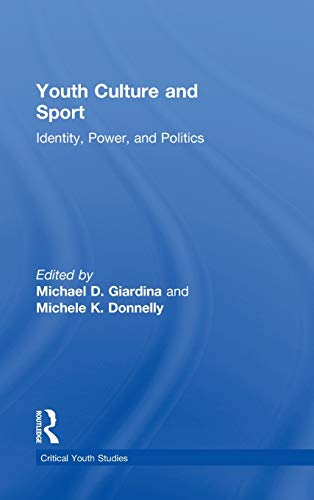 9780415955805: Youth Culture and Sport: Identity, Power, and Politics (Critical Youth Studies)