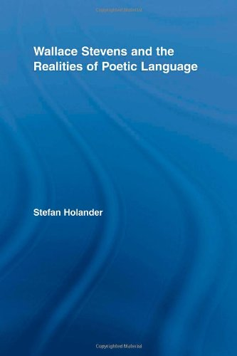 9780415955966: Wallace Stevens and the Realities of Poetic Language (Studies in Major Literary Authors)