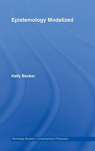 9780415956116: Epistemology Modalized (Routledge Studies in Contemporary Philosophy)