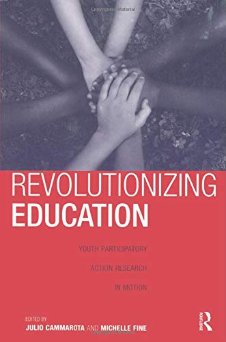 9780415956161: Revolutionizing Education: Youth Participatory Action Research in Motion (Critical Youth Studies)