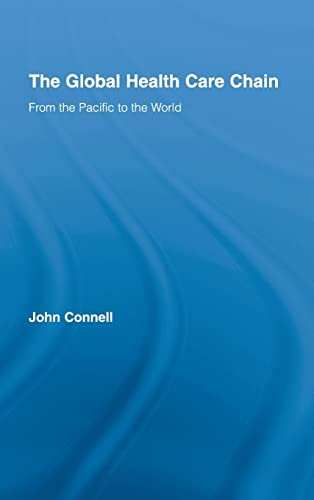 9780415956222: The Global Health Care Chain: From the Pacific to the World (Routledge Research in Population and Migration)
