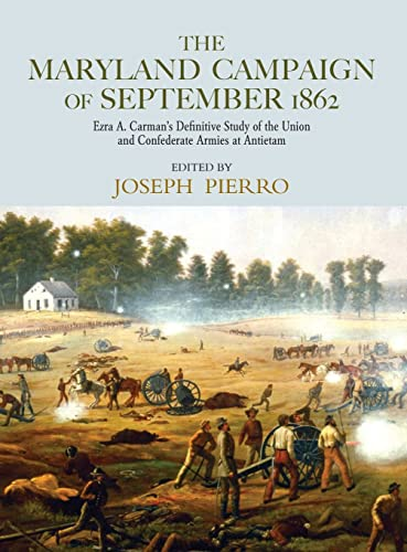 9780415956284: The Maryland Campaign of September 1862: Ezra A. Carman's Definitive Study of the Union and Confederate Armies at Antietam