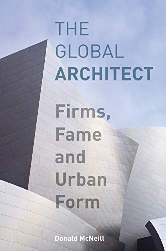 9780415956413: The Global Architect: Firms, Fame and Urban Form (Cultural Spaces)