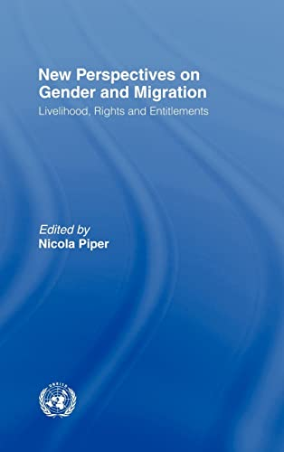 9780415956499: New Perspectives on Gender and Migration: Livelihood, Rights and Entitlements (Routledge/UNRISD Research in Gender and Development)