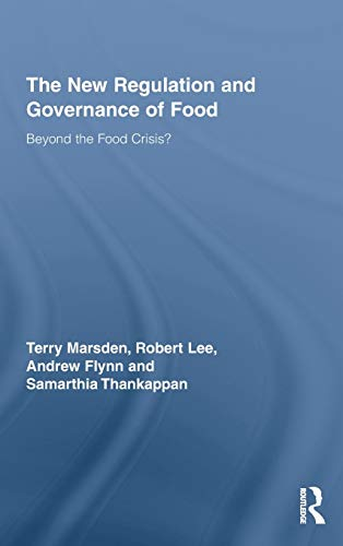 The New Regulation and Governance of Food: Beyond the Food Crisis? (Routledge Studies in Human ...