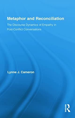Metaphor and Reconciliation: The Discourse Dynamics of Empathy in Post-Conflict Conversations (...