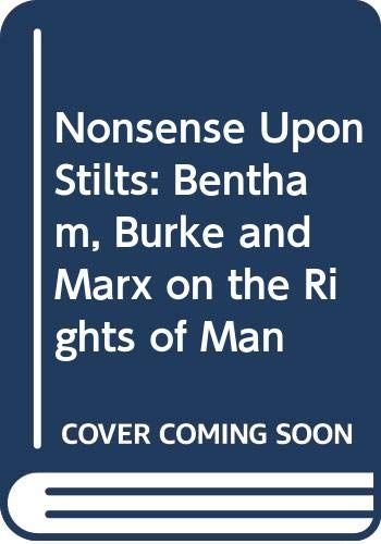 9780415956796: Nonsense upon stilts: Bentham, Burke and Marx on the Rights of Man