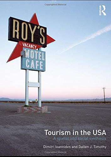 9780415956840: Tourism in the USA: A Spatial and Social Synthesis