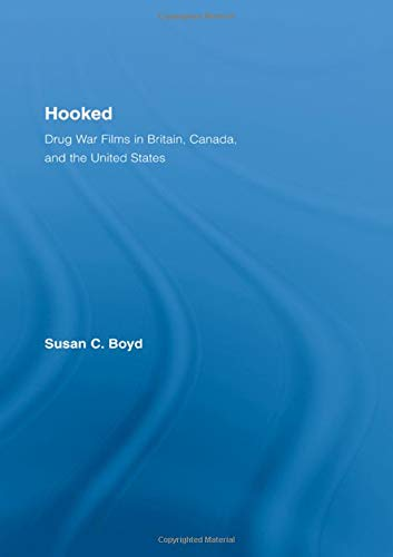 9780415957069: Hooked: Drug War Films in Britain, Canada, and the U.S. (Routledge Advances in Criminology)