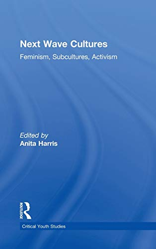 9780415957090: Next Wave Cultures: Feminism, Subcultures, Activism (Critical Youth Studies)