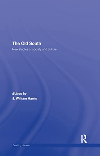 9780415957281: The Old South: New Studies of Society and Culture (Rewriting Histories)